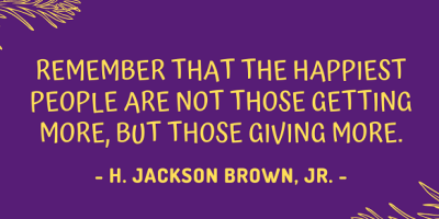 H. Jackson Brown, Jr. on why the happiest people are not those getting more, but rather those giving more
