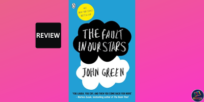 Book review of The Fault in Our Stars by John Green