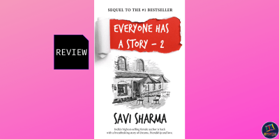 Everyone Has a Story 2 is the sequel to Savi Sharma's bestselling debut novel Everyone Has a Love Story