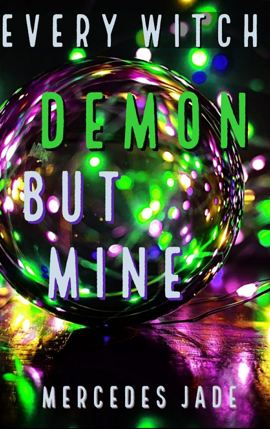 Every Witch Demon But Mine by Mercedes Jade – A Book Review