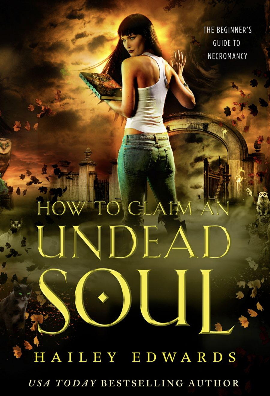 How to Claim an Undead Soul by Hailey Edwards - A Book Review #BookReview #Review #UrbanFantasy #UF #Vampires #Necromancers #Shifters #Series