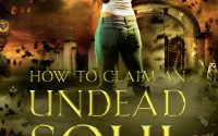 How to Claim an Undead Soul by Hailey Edwards – A Book Review