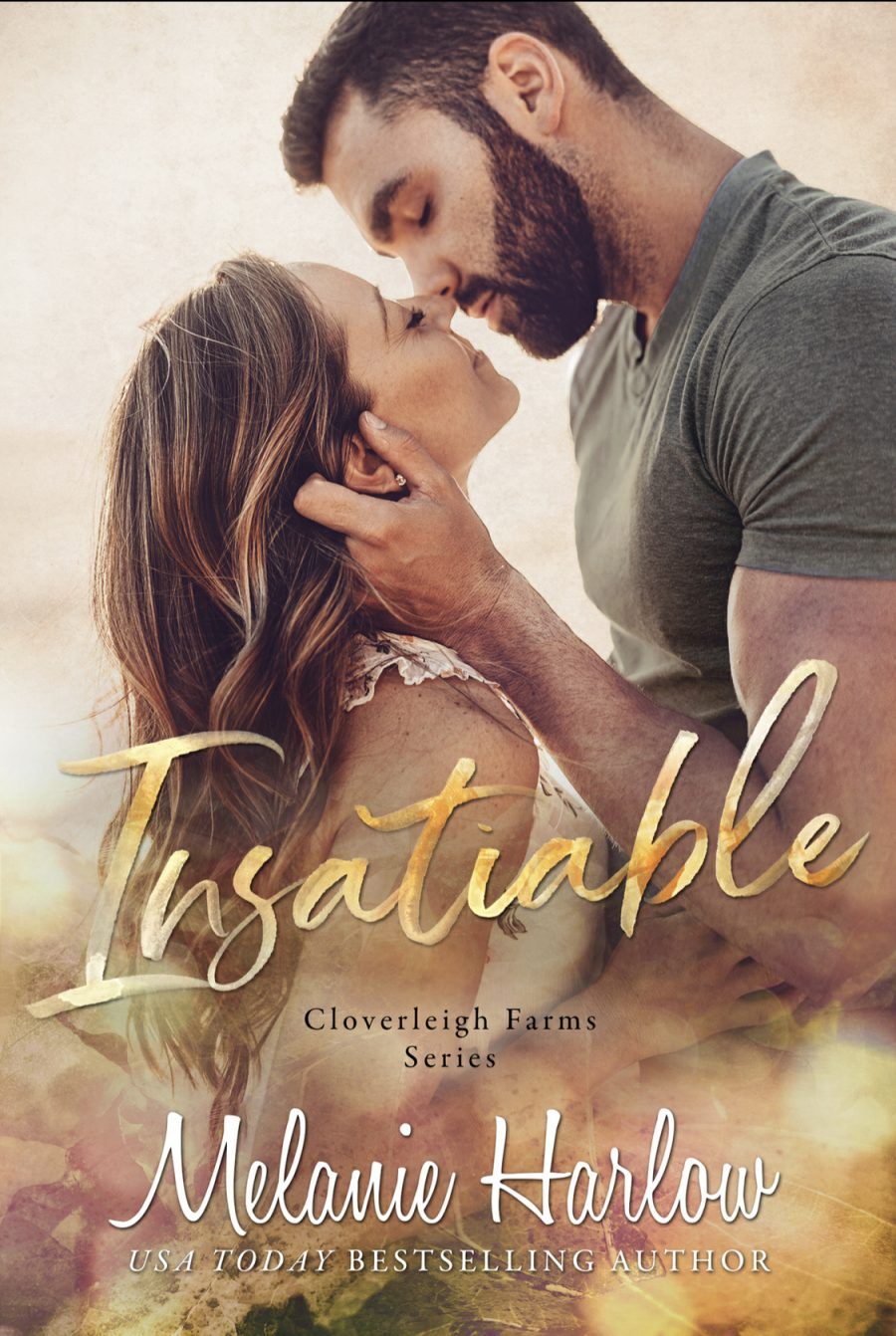 Insatiable (Cloverleigh Farms Series) by Melanie Harlow - A Book Review #BookReview #Romance #StandAlone #HEA #Sweet #FriendsToLovers #KindleUnlimited #KU #4Stars