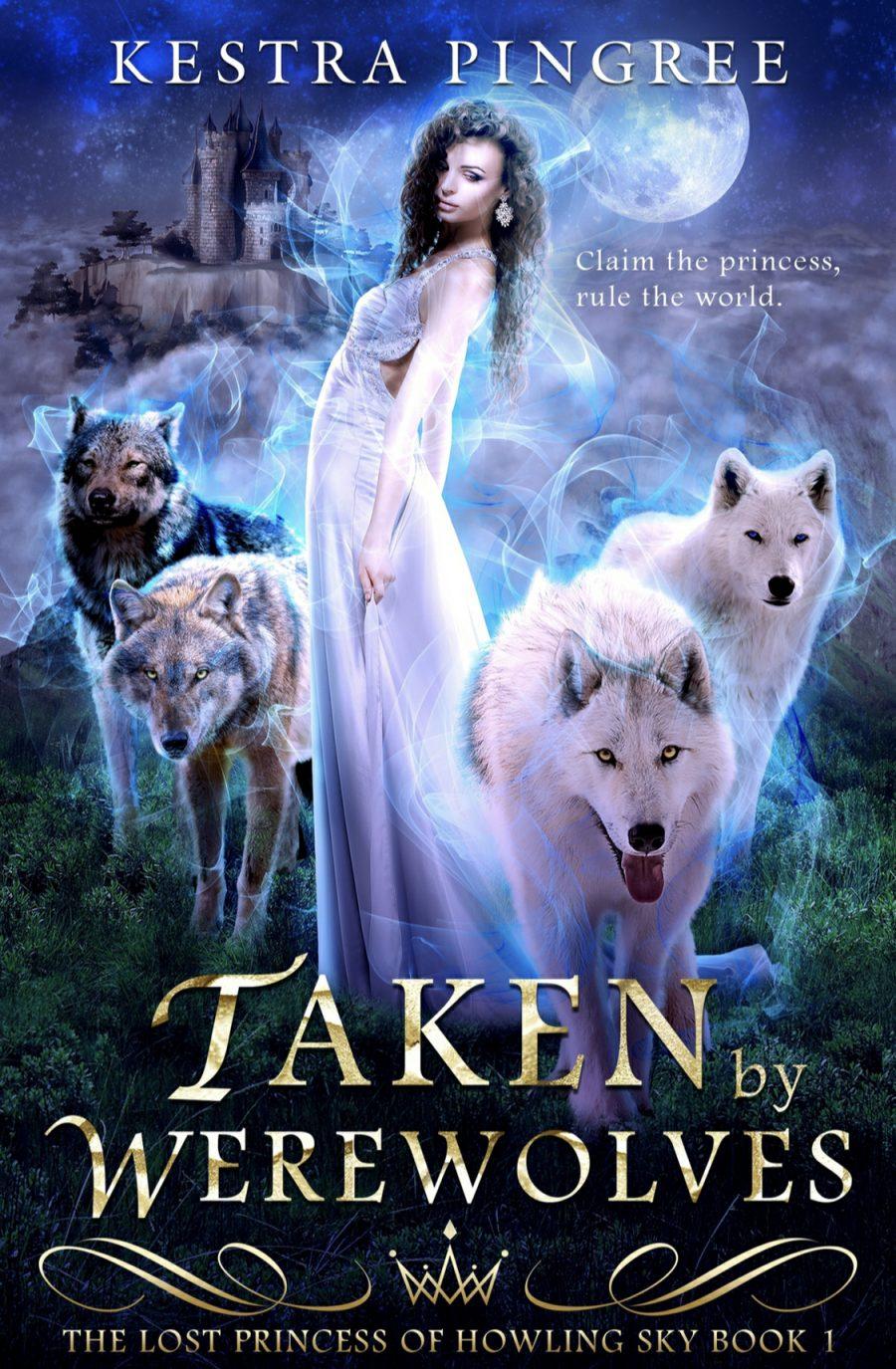 Taken by Werewolves by Kestra Pingree - A Book Review #SlowBurn #RH #Fantasy #4stars #SeriesComplete #ReverseHarem #WhyChoose #KU #KindleUnlimited