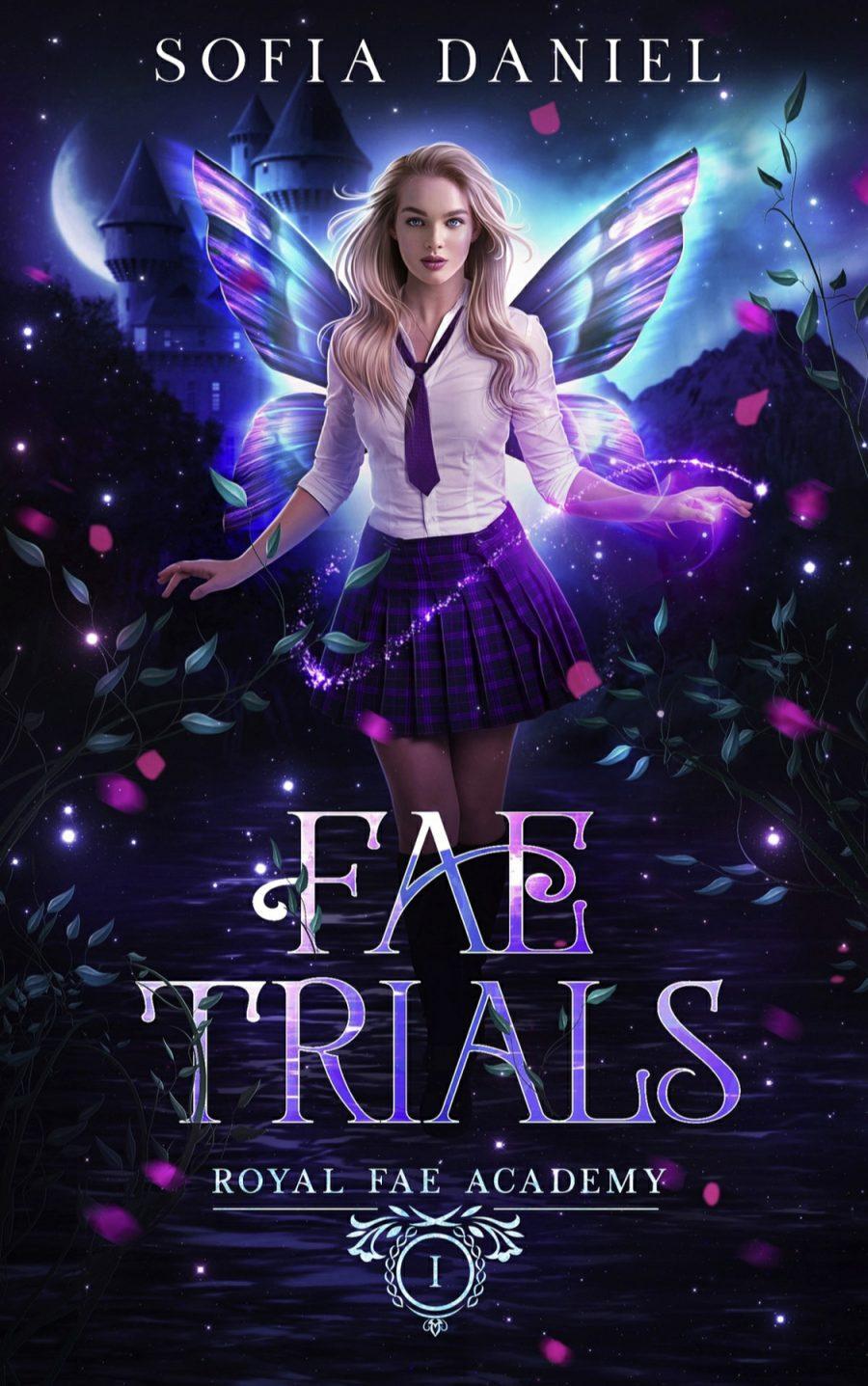 Fae Trials (Royal Fae Academy - Book 1) by Sofia Daniels - A Book Review #BookReview #Academy #PNR #SlowBurn #RH #Bully #ReverseHarem #WhyChoose #KindleUnlimited #KU