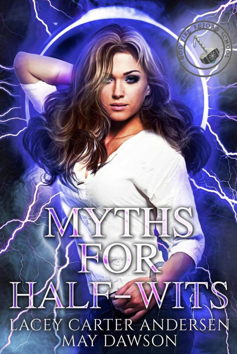 Myths for Half-Wits by May Dawson and Lacey Carter Anderson - A Book Review #BookReview #GodReform #Academy #FastBurn #RH #PNR #KindleUnlimited #KU