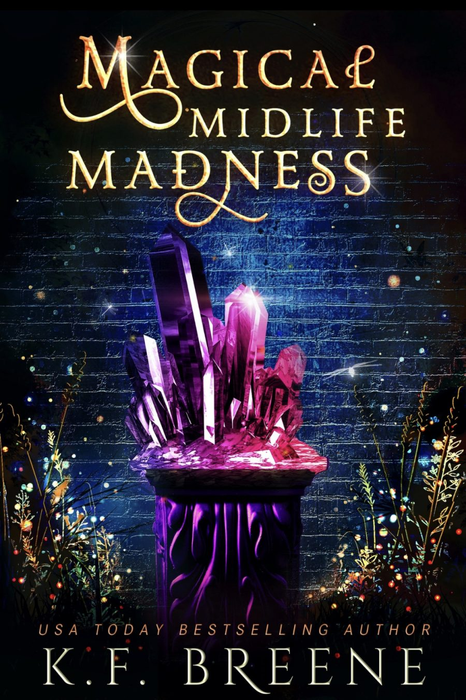 Magical Midlife Madness by K.F. Breene - A Book Review #5Stars #PNR #UF #Womens #KindleUnlimited #KU #MustRead