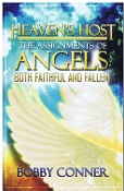 HEAVEN'S HOST THE ASSIGNMENTS OF ANGELS – BOTH FAITHFUL AND FALLEN
