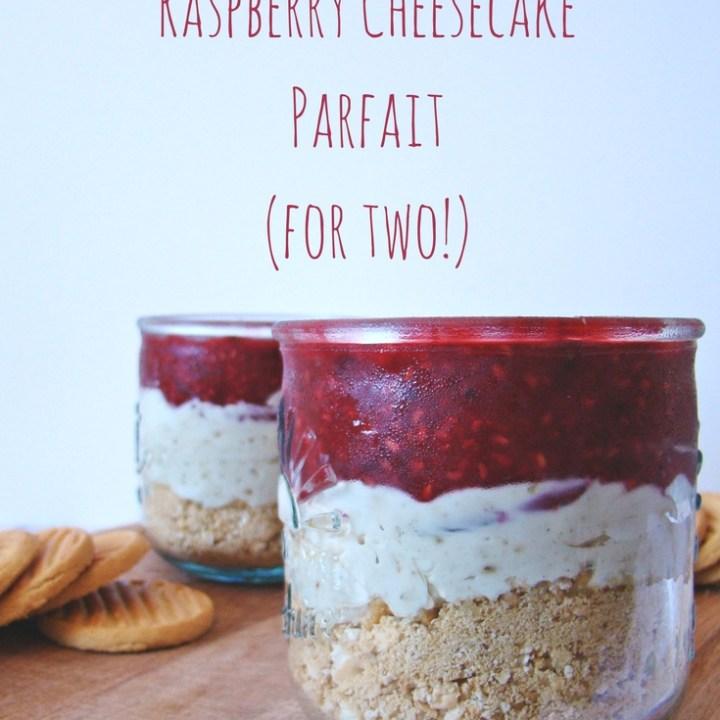 No-Bake Raspberry Cheesecake Parfait (for two!)