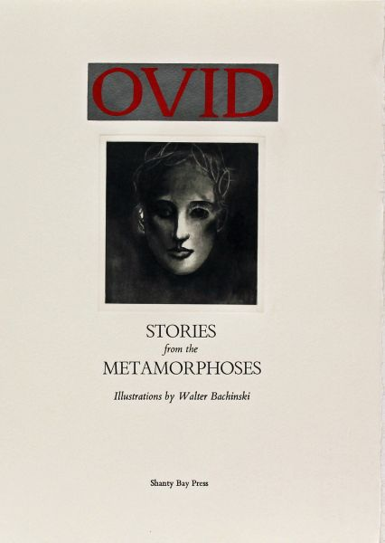 Metamorphoses, by Ovid, Illustrations by Walter Bachinski. The type is hand-set Bembo, printed on 200 gsm Arches Cover. Each of the 15 stories begins with a photogravure of a drawing to illustrate the story, quarter bound in calfskin with Japanese Gampi paper over boards.