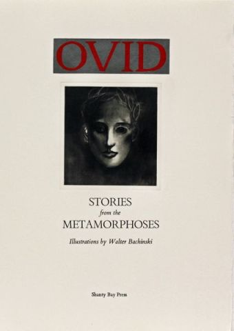 Metamorphoses, by Ovid, Illustrations by Walter Bachinski. The type is hand-set Bembo, printed on 200 gsm Arches Cover. Each of the 15 stories begins with a photogravure of a drawing to illustrate the story, quarter bound in calfskin with Japanese Gampi paper over boards. $3500. (Shanty Bay Press)