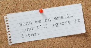 send-me-an-email-and-i'll-ignore-it-later