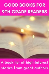 Good Books for 9th Grade Readers - Books 9th Graders Should Read - A book list of high interest stories from great diverse authors