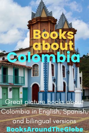 Books about Colombia - Colombian books for kids - Colombian Spanish books - Picture books about Colombian - Spanish books about Colombia - Colombian books for kids