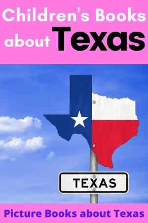 Children's Books about Texas - Picture books about Texas - Texas picture books - Texas books - Books set in Texas - Best Books about Texas