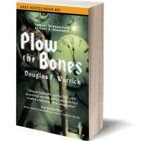 PLOW THE BONES by Douglas F. Warrick – Review
