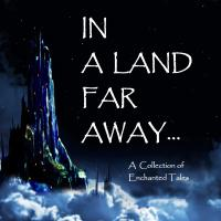 IN A LAND FAR AWAY… – A Benefit Anthology for Doctors Without Borders