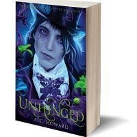 UNHINGED (SPLINTERED #2) by A.G. Howard – Review