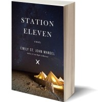 Survival is Insufficient: STATION ELEVEN by Emily St. John Mandel – Review
