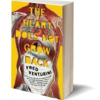 A Tortured Superhero: THE HEART DOES NOT GROW BACK by Fred Venturini – Review