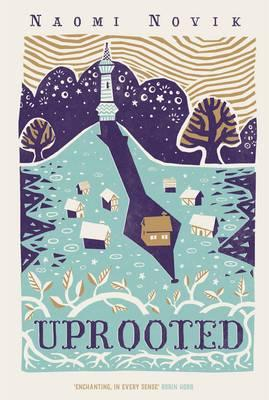 UPROOTED by Naomi Novik - Review