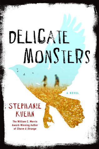 DELICATE MONSTERS by Stephanie Kuehn – Review