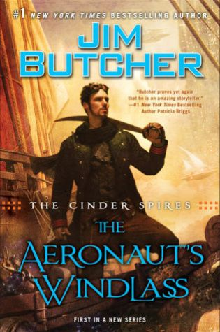 THE AERONAUT'S WINDLASS (THE CINDER SPIRES #1) by Jim Butcher – Reivew