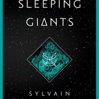 SLEEPING GIANTS by Sylvain Neuvel – Review