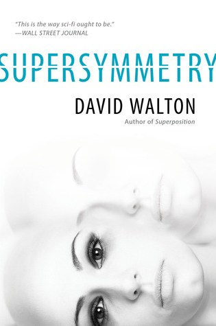 SUPERSYMMETRY by David Walton – Review