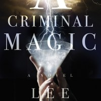 A CRIMINAL MAGIC by Lee Kelly – Review