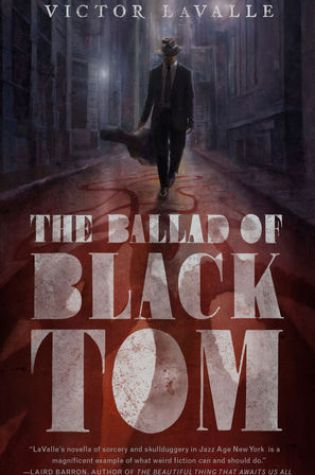 THE BALLAD OF BLACK TOM by Victor LaValle – Review