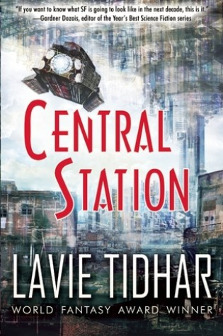 CENTRAL STATION by Lavie Tidhar – Review
