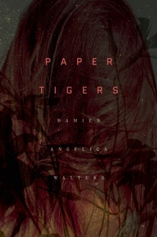 PAPER TIGERS by Damien Angelica Walters – Review