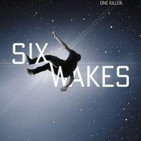 SIX WAKES by Mur Lafferty – Review