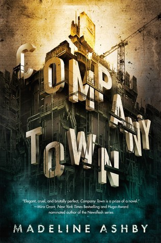 COMPANY TOWN by Madeline Ashby – Review