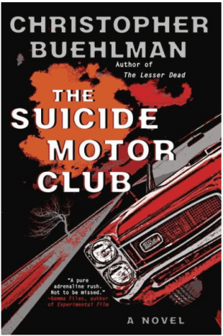 THE SUICIDE MOTOR CLUB by Christopher Buehlman – Review