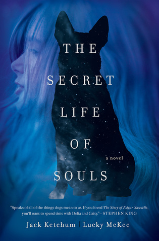 THE SECRET LIFE OF SOULS by Jack Ketchum & Lucky McKee – Review
