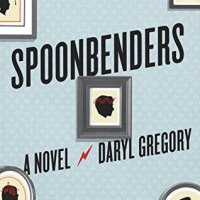 Waiting on Wednesday [228] – SPOONBENDERS by Daryl Gregory