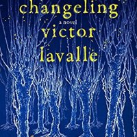 Waiting on Wednesday [235] – THE CHANGELING by Victor LaValle