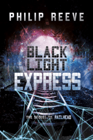 BLACK LIGHT EXPRESS by Philip Reeve – Review