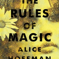 Waiting on Wednesday [246] – THE RULES OF MAGIC by Alice Hoffman