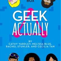 GEEK ACTUALLY (Episodes 1-4) – Review