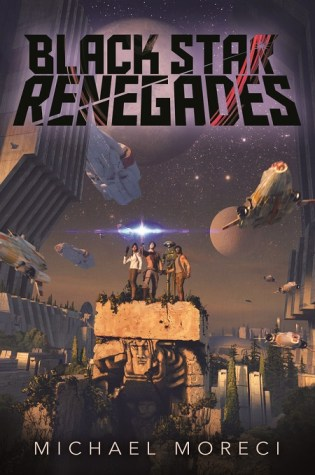 BLACK STAR RENEGADES by Michael Moreci – Review