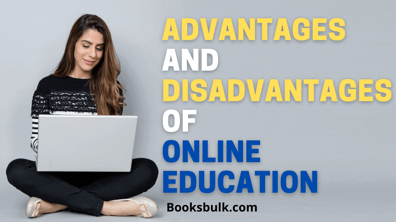 Advantages and Disadvantage of Online education