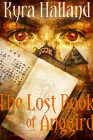 Review of The Lost Book of Anggird by Kyra Halland