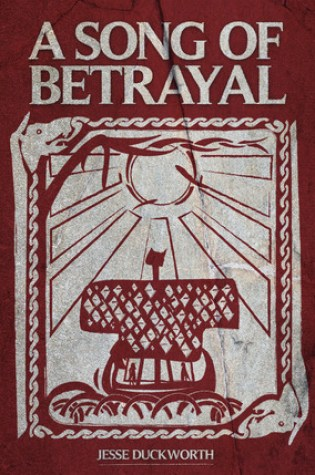 Review of A Song of Betrayal by Jesse Duckworth