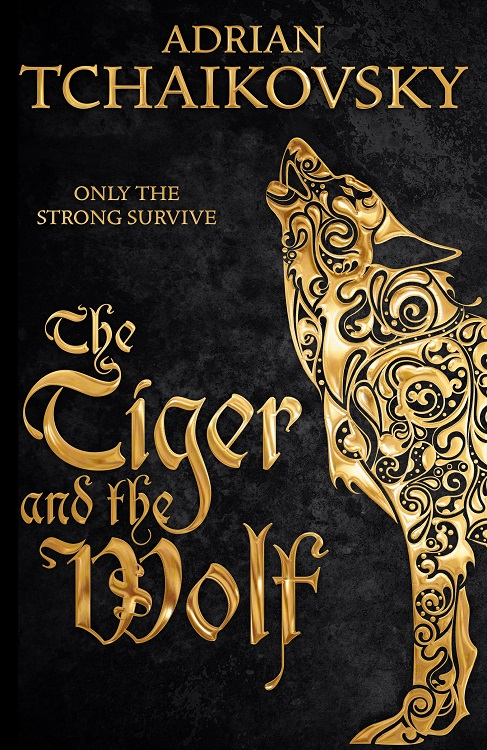 Cover Reveal The Tiger and the Wolf by Adrian Tchaikovsky