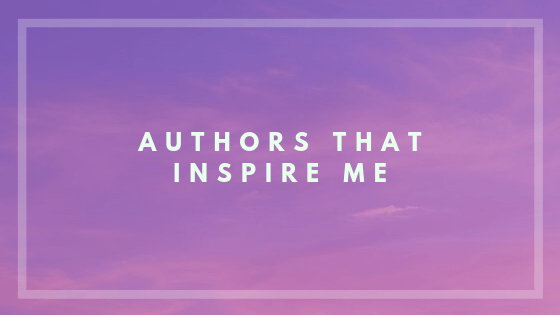 Authors that inspire me