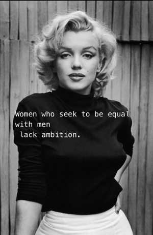 """Women who seek to be equal with men lack ambition."" Marilyn Monroe or Timothy Leary? Gender Equity, Equal Rights, and Pointless Ambition"