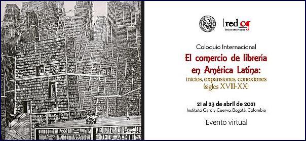 Coloquio Internacional: El comercio de librería en América Latina. Inicios, expansiones, conexiones (siglos XIX-XX)